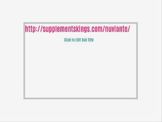 http://supplementskings.com/nuviante/