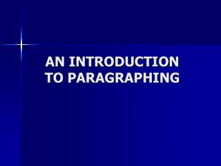AN INTRODUCTION  TO PARAGRAPHING