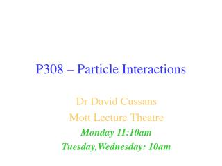P308 – Particle Interactions