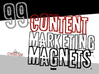 99 Content Marketing Magnets