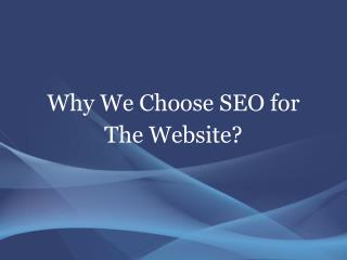 Why We Choose SEO for The Website?