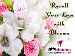 Recall Your Love with Blooms
