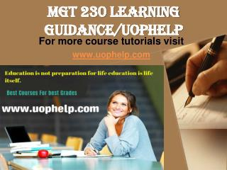 MGT 230 LEARNING GUIDANCE UOPHELP