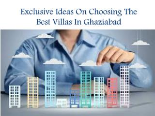Exclusive Ideas On Choosing The Best Villas In Ghaziabad
