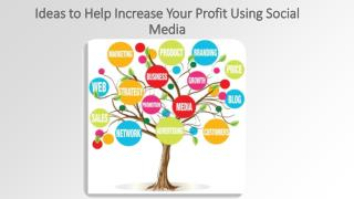 Ideas to Help Increase Your Profit Using Social
