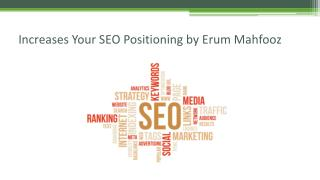 Increases Your SEO Positioning by Erum Mahfooz