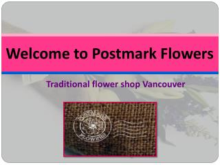 Flower Shop Vancouver | Postmark Flowers