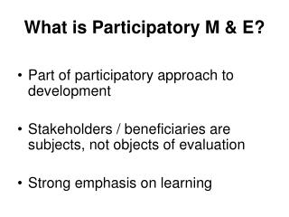 What is Participatory M & E?