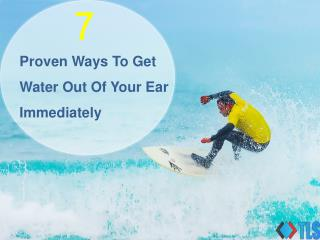7 Proven Ways To Get Water Out Of Your Ear Immediately