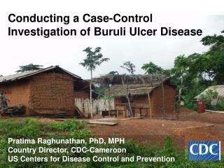 Conducting a Case-Control Investigation of Buruli Ulcer Disease