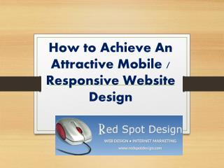 How to Achieve An Attractive Mobile / Responsive Website Design