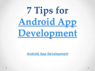 7 Tips for Android App Development