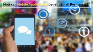 How can mobile applications benefit small businesses