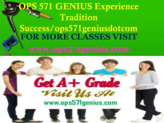 OPS 571 GENIUS Experience Tradition Success/ops571geniusdotcom