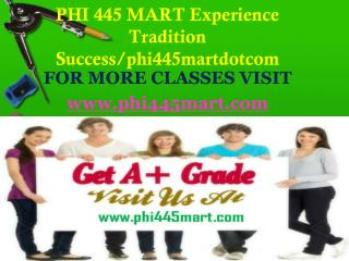 PHI 445 MART Experience Tradition Success/phi445martdotcom
