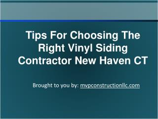 Tips For Choosing The Right Vinyl Siding Contractor New Haven CT