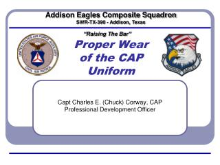 Proper Wear  of the CAP Uniform