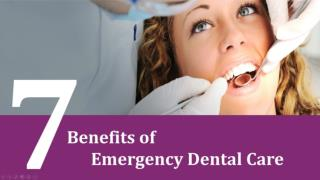 7 Benefits of Emergency Dental Care