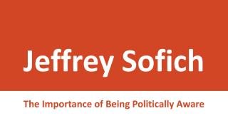 Jeffrey Sofich - Importance of Political Awareness in One's Life
