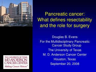 Pancreatic cancer:  What defines resectability and the role for surgery
