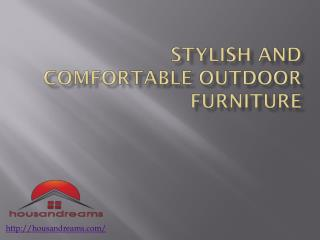Stylish And Comfortable Outdoor Furniture
