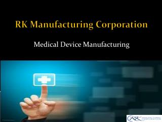 Consult the best medical manufacturing company
