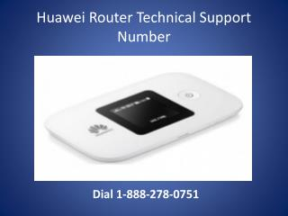 Huawei Router Technical Support Number | 1-888-278-0751