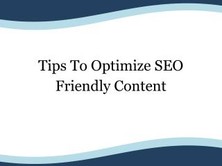 Tips To Optimize SEO Friendly Content