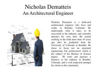 Nicholas Dematteis - An Architectural Engineer