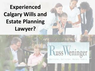 Experienced Calgary Wills and Estate Planning Lawyer?