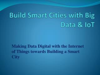 Build Smart Cities with Big Data & IoT