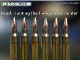 Lead: Hunting the Indigenous Hunter