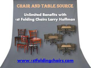 Unlimited Benefits with 1st Folding Chairs Larry Hoffman