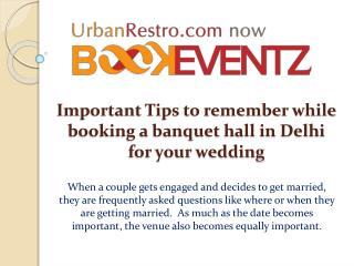 Important Tips to remember while booking a banquet hall in Delhi for your wedding