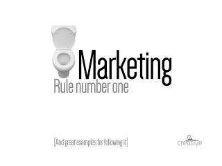 Marketing Rule Number One (And Two)