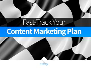 Fast Track Your Content Marketing Plan
