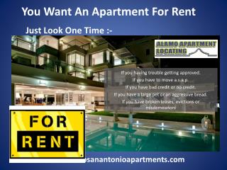 You Want An Apartment For Rent.