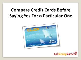 Compare Credit Cards Before Saying Yes For a Particular One