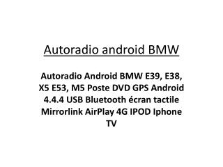 Autoradio Android BMW E39, E38, X5 E53, M5 Poste DVD GPS Android 4.4.4 USB Bluetooth écran tactile Mirrorlink AirPlay 4G