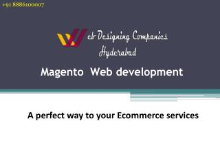 Magento Website Designing/Developemnt Services in Hyderabad | Magento Experts, Designers, Developers in Hyderabad