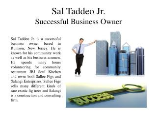 Sal Taddeo Jr. - Successful Business Owner