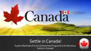 Exploit Manitoba Provincial Nominee Programme for Business, Settle in Canada!