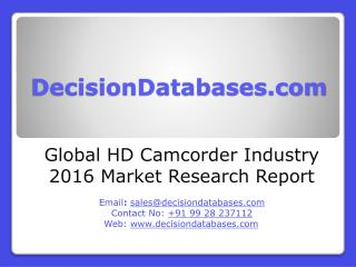 Global HD Camcorder Industry: Market research, Company Assessment and Industry Analysis 2016