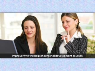 Improve with the help of personal development courses!
