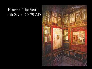 House of the Vettii, 4th Style: 70-79 AD