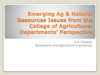 Emerging Ag & Natural Resources Issues from the College of Agriculture: Departments' Perspective