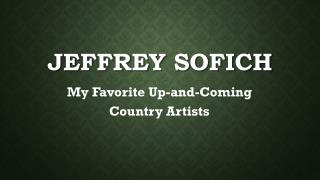 Jeffrey Sofich - My Favorite Up-and-Coming Country Artists