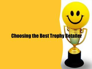 Choosing the best trophy retailer