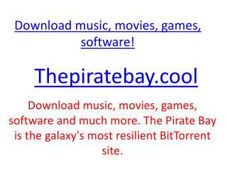 Download music, movies, games thepiratebay.cool