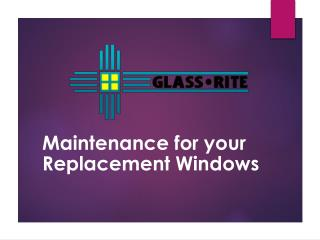 Maintenance for your Replacement Windows